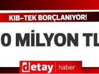 KIB-TEK 3 ayda 50 Milyon borç alma noktasına geldi!