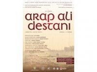 Arap Ali Destanı yarın prömiyer yapacak
