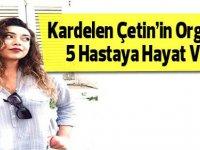 Kardelen Çetin 5 hastaya hayat verdi