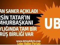 """Saner : """"Tatar'ın Cumhurbaşkanı adayı olması yönünde tam bir görüş birliği var"""""""
