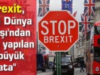 """""""Brexit, İkinci Dünya Savaşı'ndan sonra yapılan en büyük hata"""""""