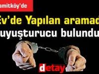 Hamitköy'de yapılan aramada uyuşturucu bulundu