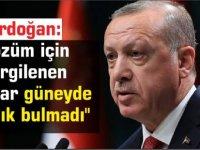 """Erdoğan: """"Çözüm için sergilenen çabalar güneyde karşılık bulmadı"""""""