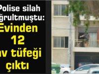Polise silah doğrultmuştu: Evinden 12 av tüfeği çıktı