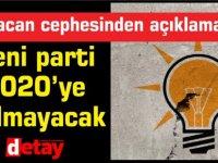 Babacan cephesinden açıklama: Yeni parti 2020'ye kalmayacak
