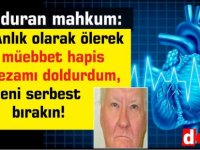 Kalbi duran mahkum: Anlık olarak ölerek müebbet hapis cezamı doldurdum, beni serbest bırakın!
