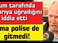 Rum tarafında saldırıya uğradığını iddia etti ama Polise de gitmedi!