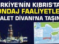 Türkiye'nin Kıbrıs'taki Sondaj Faaliyetleri Adalet Divanı'na Taşındı