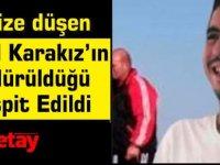 Denize düşen Halil Karakız'ın Öldürüldüğü Tespit Edildi