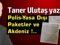 Polis-Yasa Dışı Paketler ve Akdeniz !..