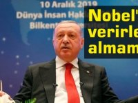 Erdoğan: Nobel'in benim için hiçbir kıymeti harbiyesi yok, ödül verirlerse almam