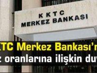 KKTC Merkez Bankası faiz oranlarına ilişkin duyuru