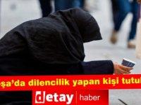 Lefkoşa'da dilencilik yapan şahıs tutuklandı!