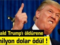 Donald Trump'ı öldüren kişiye 3 milyon dolar ödül verecek!
