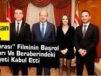 """Başbakan Tatar,  """"Baba Parası"""" Filminin Başrol Oyuncuları Ve Beraberindeki Heyeti Kabul Etti"""