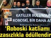 'Roboski katliamı cezasızlıkla ödüllendirildi'