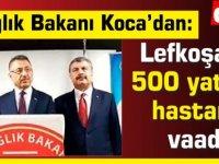 TC Sağlık Bakanı Koca'dan Lefkoşa'ya 500 yataklı hastane  vaadi