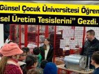"""Özay Günsel Çocuk Üniversitesi Öğrencileri """"Günsel Üretim Tesislerini"""" Gezdi…"""