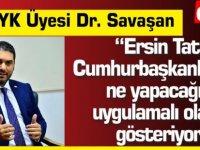 """Savaşan: """"Tatar Cumhurbaşkanlığı'nda ne yapacağını uygulamalı olarak gösteriyor"""""""