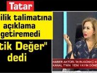 """Tatar, yayından kaldırılan program için """"Elçilik talimatına"""" açıklama getiremedi  """"Etik Değer"""" dedi"""