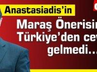 Anastasiadis'in Maraş Önerisine Türkiye'den cevap gelmedi…