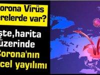 Corona Virüs nerelerde var? İşte harita üzerinde Corona'nın güncel yayılımı