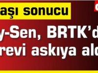 Bay-Sen, BRTK'daki grevi askıya aldı