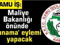 KAMU-İŞ Maliye Bakanlığı önünde 'kınama' eylemi yapacak