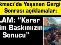 """Lokmacı'da Yaşanan Gerginlik  Sonrası açıklamalar:ELAM: """"Karar Bizim Baskımızın Sonucu"""""""
