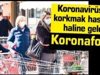 Koronavirüs'ten korkmak hastalık haline geldi: Koronafobi