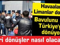 Havaalanı,Limanlar doldu...Bavulunu alan Türkiye'ye dönüyor