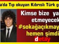 """İtalya'da Tıp okuyan Kıbrıslı Türk gençler:Kimse bize  yardım etmeyecek #sokağaçıkmayasağı hemen şimdi!"""""""