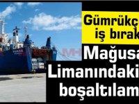 Gümrükçüler iş bıraktı...Mağusa Limanındaki gemi boşaltılamıyor