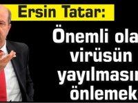Tatar: Önemli olan virüsün yayılmasını önlemek