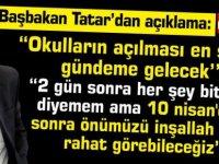 """Tatar:""""2 gün sonra her şey bitecek diyemem. ama 10 nisan'dan sonra önümüzü inşallah daha rahat görebileceğiz''"""